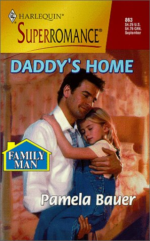 Daddy's Home: Family Man (Harlequin Superromance No. 863), PAMELA BAUER