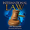 International Law Audiobook by J.-M. Kuczynski Narrated by Mark Symms