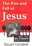 img - for The Rise and Fall of Jesus book / textbook / text book