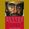Beyond Belief: The Secret Gospel of Thomas Hörbuch von Elaine Pagels Gesprochen von: Cassandra Campbell