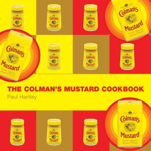 The Colman's Mustard Cookbook (Storecupboard Cookbooks) by Paul Hartley