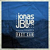 Fast Car von Jonas Blue Feat. Dakota  bei Amazon kaufen