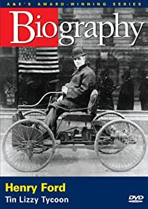 Biography - Henry Ford: Tin Lizzy Tycoon