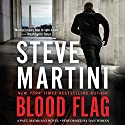 Blood Flag: A Paul Madriani Novel Audiobook by Steve Martini Narrated by Dan Woren