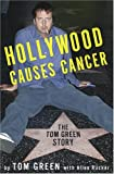Hollywood Causes Cancer: The Tom Green Story