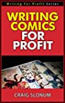 Writing Comics for Profit (Writing Fo...