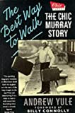 img - for The Best Way to Walk: The Chic Murray Story book / textbook / text book