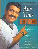 Sanjeev Kapoor's Any Time Temptations