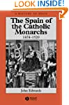 Spain of Catholic Monarchs (A History...