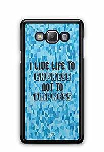 YuBingo I live Life to Express, Not to Impress Designer Mobile Case Back Cover for Samsung Galaxy A7
