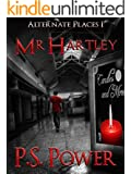 Mr. Hartley (Alternate Places Book 1)