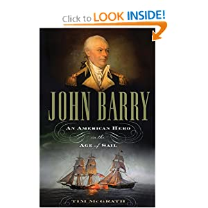 John Barry: An American Hero in the Age of Sail Tim McGrath