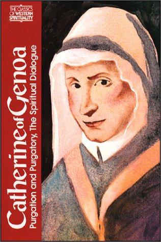 Catherine of Genoa : Purgation and Purgatory, the Spiritual Dialogue (Classics of Western Spirituality), SERGE HUGHES