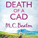 Death of a Cad: Hamish Macbeth, Book 2 (       UNABRIDGED) by M. C. Beaton Narrated by David Monteath