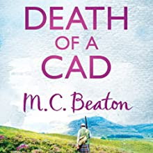 Death of a Cad: Hamish Macbeth, Book 2 Audiobook by M. C. Beaton Narrated by David Monteath
