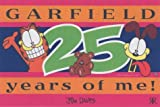 Garfield 25 Years of me! (Garfield miscellaneous) (1841611735) by Davis, Jim