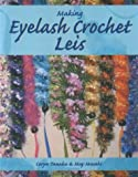 Making Eyelash Crochet Leis