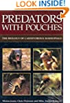 Predators with Pouches: The Biology o...