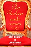Alan Bennett Una lectora nada comun / The Uncommon Reader