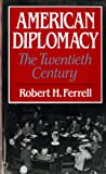 American Diplomacy: The Twentieth Century (0393956091) by Eisenhower, Dwight D.