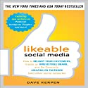 Likeable Social Media: How to Delight Your Customers, Create an Irresistible Brand, and Be Generally Amazing on Facebook (& Other Social Networks) (       UNABRIDGED) by Dave Kerpen Narrated by Christopher Prince