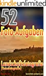 52 Foto-Aufgaben: Landschaftsfotograf...