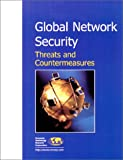 Global Network Security: Threats and Countermeasures (1566070775) by Cameron, Debra