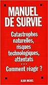Manuel de survie face aux attentats et catastrophes naturelles ou industrielles par Tyrode