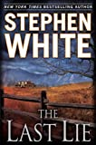The Last Lie (0525951776) by White, Stephen