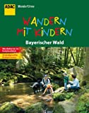 ADAC Wanderführer Bayerischer Wald Wandern mit Kindern