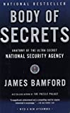 Body of Secrets: Anatomy of the Ultra-Secret National Security Agency (0385499086) by Bamford, James