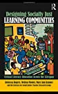 Designing Socially Just Learning Communities: A Lifespan Perspective