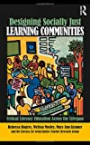 img - for Designing Socially Just Learning Communities: Critical Literacy Education across the Lifespan book / textbook / text book