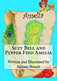 Suzy Bell and Pepper Find Amelia (Volume 1)