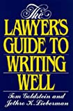The Lawyer's Guide to Writing Well (0520073215) by Tom Goldstein