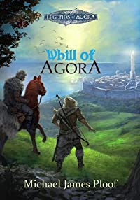 (FREE on 9/30) Whill Of Agora: Book 1 by Michael Ploof - http://eBooksHabit.com
