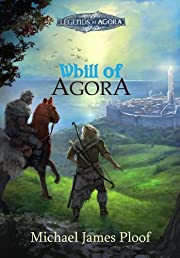 Whill of Agora: Book 1 ((Legends of Agora))