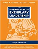 The Five Practices of Exemplary Leadership - Legal Services (J-B Leadership Challenge: Kouzes/Posner)