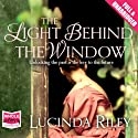 The Light Behind the Window (       UNABRIDGED) by Lucinda Riley Narrated by Gerri Halligan
