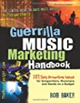 Guerilla Music Marketing Handbook, Re...