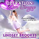 Operation: Date Escape Audiobook by Lindsey Brookes Narrated by Therese Plummer