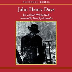 John Henry Days | [Colson Whitehead]