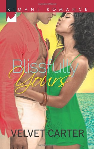 Image of Blissfully Yours (Harlequin Kimani Romance)