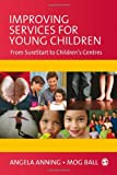 img - for Improving Services for Young Children: From Sure Start to Children's Centres book / textbook / text book