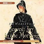 Jeeves: Joy in the Morning (Dramatisation) | P. G. Wodehouse