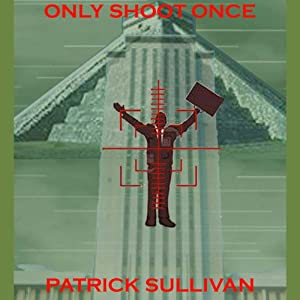 Only Shoot Once | [Patrick Sullivan]