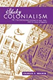 img - for Shaky Colonialism: The 1746 Earthquake-Tsunami in Lima, Peru, and Its Long Aftermath (a John Hope Franklin Center Book) book / textbook / text book