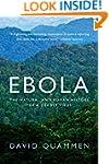 Ebola: The Natural and Human History...