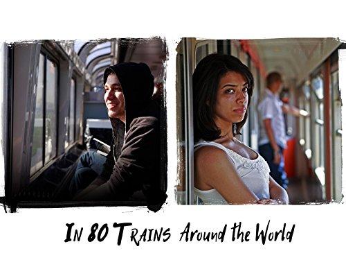 In 80 Trains Around The World - Season 1
