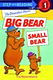 The Berenstain Bears Big Bear, Small Bear (Berenstain Bears (Prebound)) [学校] / Stan Berenstain (著); Turtleback Books (刊)